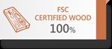 FSC CERTIFIED WOOD 100%